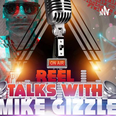 Reel Talks With Mike G