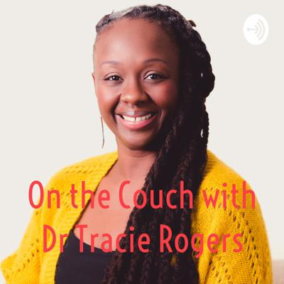 On the Couch with Dr Tracie Rogers