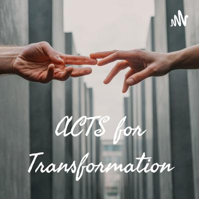ACTS for Transformation