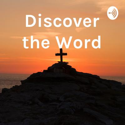 Discover the Word Podcast