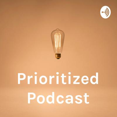 Prioritized Podcast