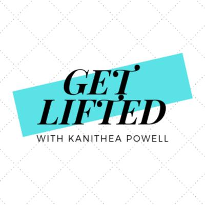 Get Lifted with Kanithea Powell