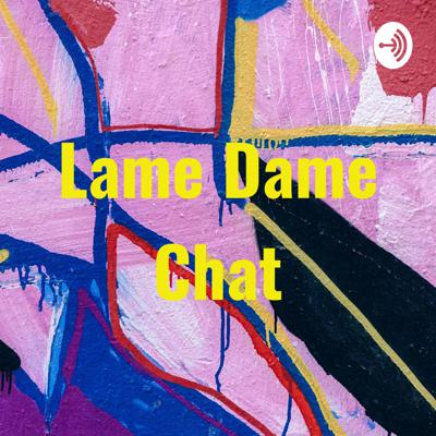 Lame Dame Chat