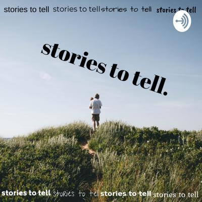 Stories to Tell