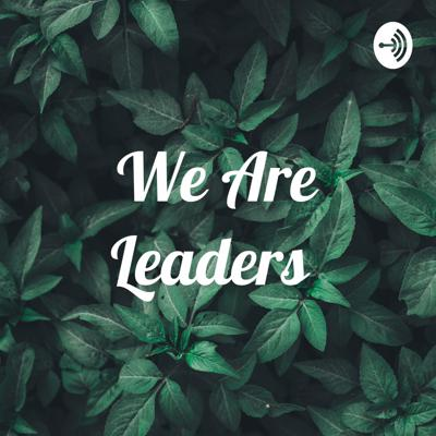 We Are Leaders