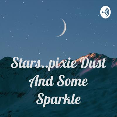 Stars..pixie Dust And Some Sparkle