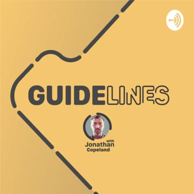 Guidelines with Jonathan Copeland
