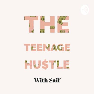 The Teenage Hustle
