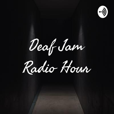 Deaf Jam Radio Hour