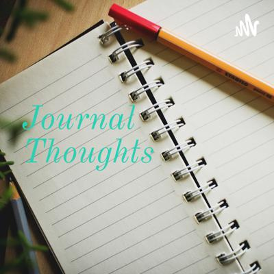 Journal Thoughts - with Ethan Corbett