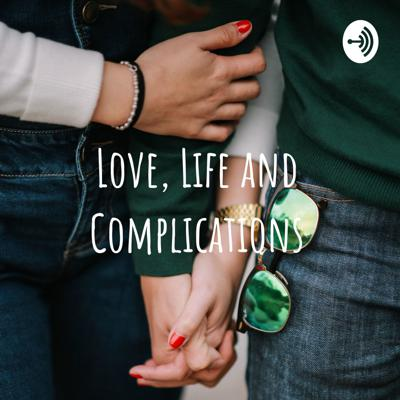 Love, Life and Complications