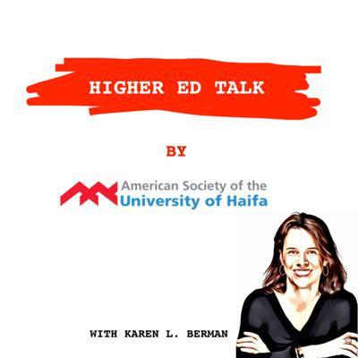 Karen Berman, CEO at American Society of the University of Haifa covers the current trends in higher education, providing listeners with her take on where the industry is heading next.