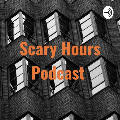 Scary Hours Podcast 👻