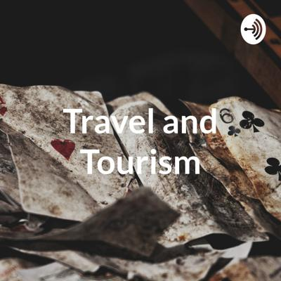 Travel and Tourism - Impact of Tourism