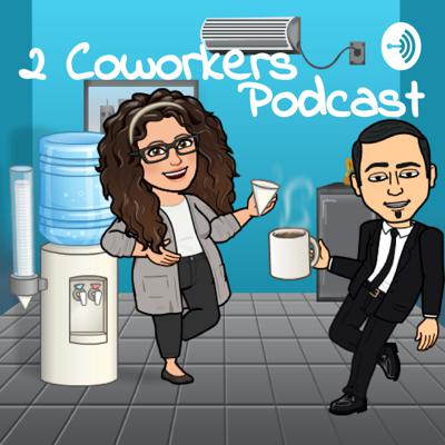 2 Coworkers Podcast