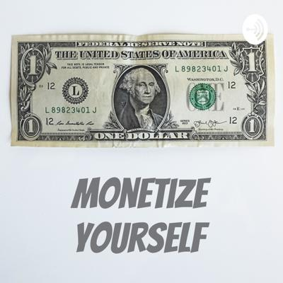 Monetize Yourself