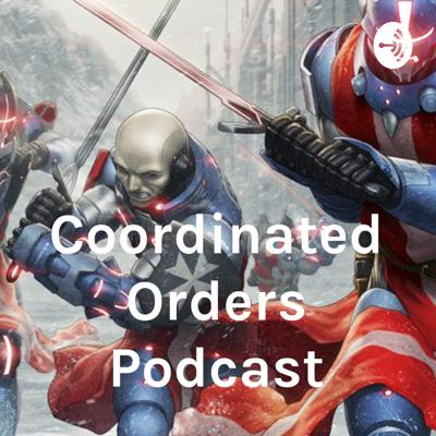 Coordinated Orders Podcast