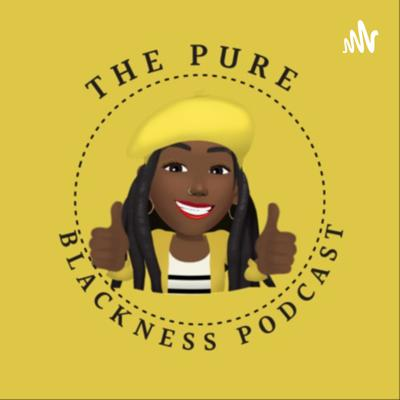 The Pure Blackness podcast will dive into all topics we chat about at our cookouts & dinner tables with an unfiltered, spiritually conscious approach. From stereotypes to hot topics to politics to music, lets discuss it all! We discuss all things encompassing the Black Experience. Tune in now!  Follow us online at @ThePureBlacknessPodcast Support this podcast: https://anchor.fm/thepureblacknesspodcast/support