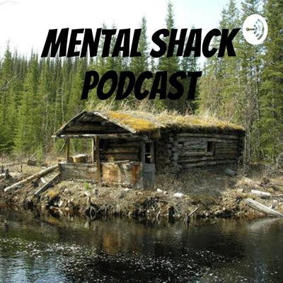Mental Shack Podcast