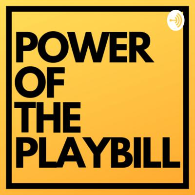 Power of the Playbill