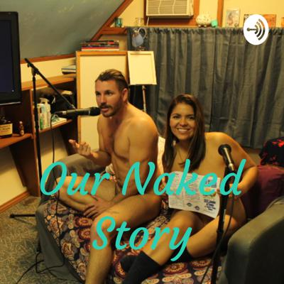 Our Naked Story