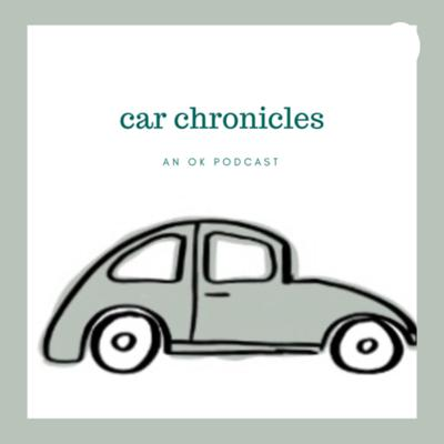 Car Chronicles: An OK Podcast