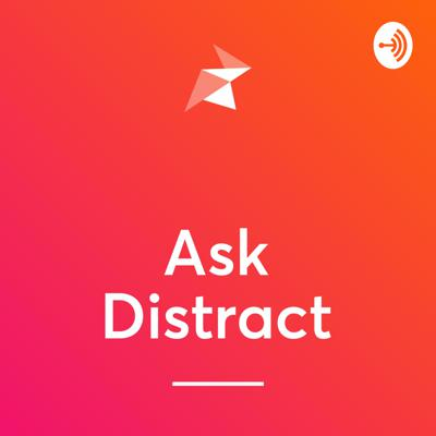 Ask Distract