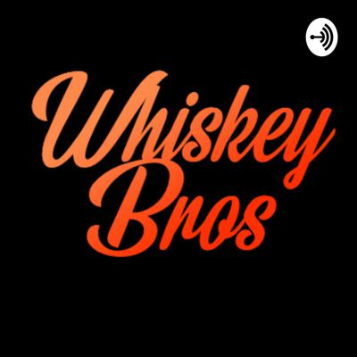 Whiskey Bros