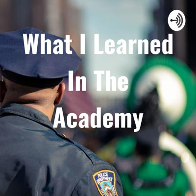 What I Learned In The Academy