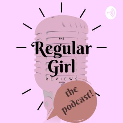A weekly podcast where Toni, The Regular Girl doing the reviews, sprinkles commentary in with makeup reviews and any other random thing on her mind at the moment.   IG: theregulargirlreviews  Twitter: theregulargirl1 YouTube: The Regular Girl Reviews Podcast Email (Business Inquiries ONLY): theregulargirlreviews@gmail.com