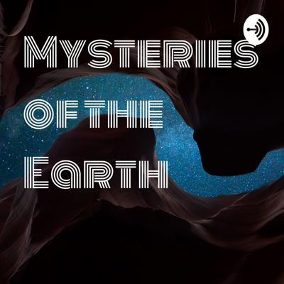 Mysteries of the Earth