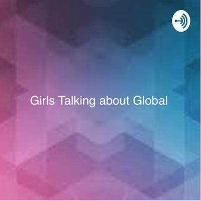 Girls Talking about Global