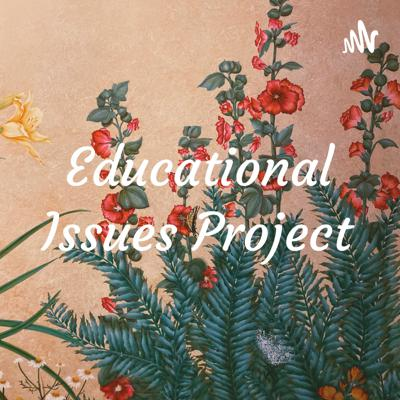 Educational Issues Project