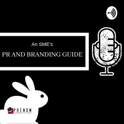 Welcome to the World of SME Branding and Public Relations