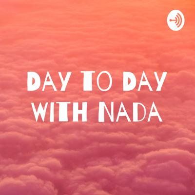 Day to Day With Nada