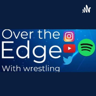 Over The Edge With Wrestling