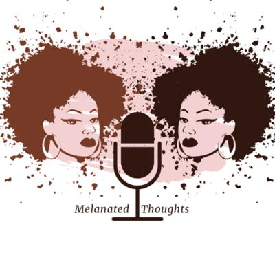 Melanated Thoughts