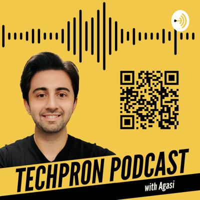 TechPron Podcast with Agasi