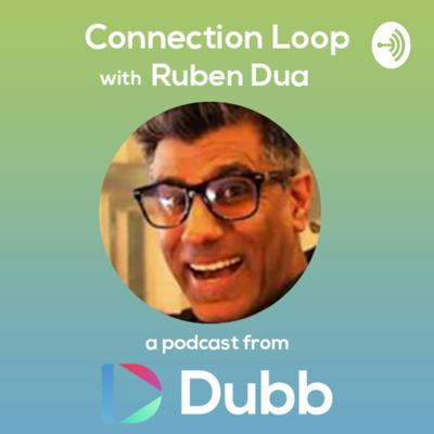 Connection Loop with Ruben Dua