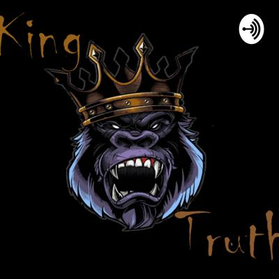 King Truth Podcast