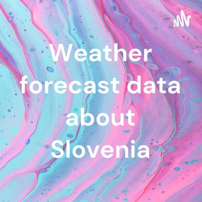 Weather forecast data about Slovenia
