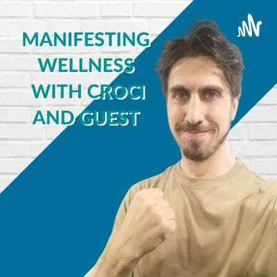 Manifesting Wellness With Croci And Guests