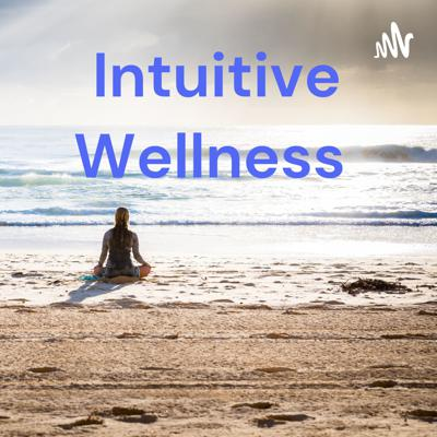 Intuitive Wellness By Holly