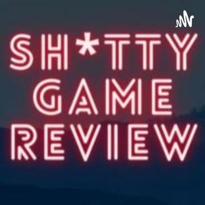 Sh*tty Game Review