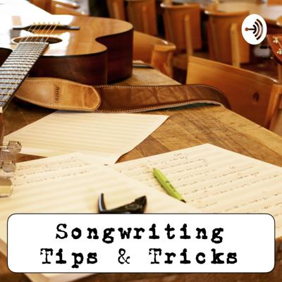 Songwriting Tips & Tricks