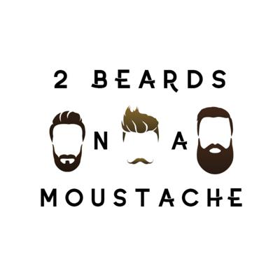 2 Beards and a Moustache
