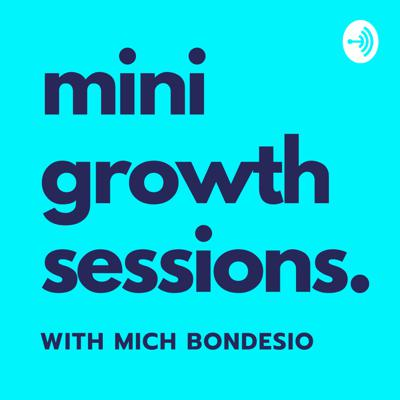 Mini Growth Sessions