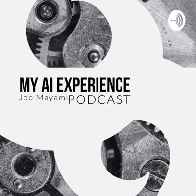 My AI Experience Podcast.
