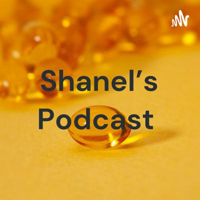 Shanel's Podcast