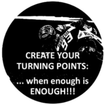 Create Your Turning Points: ... when enough is ENOUGH!!!